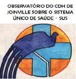 OBSERVATÓRIO DO CDH DE JOINVILLE SOBRE O SISTEMA ÚNICO DE SAÚDE